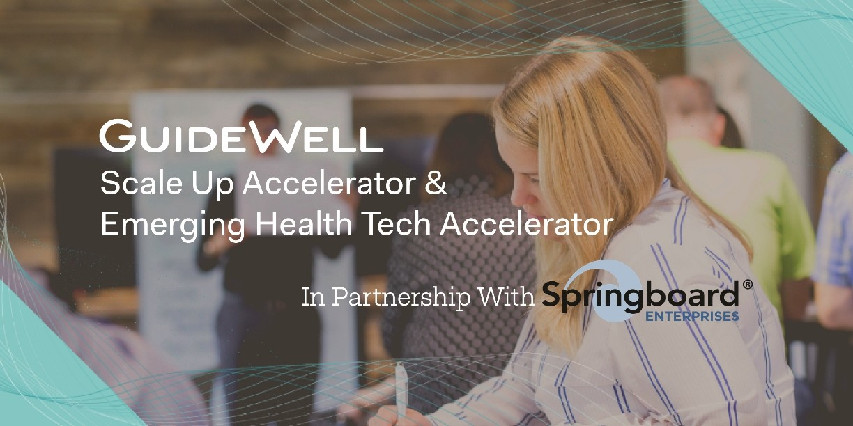 GuideWell Scale Up Accelerator & Emerging Health Tech Accelerator In Partnership With Springboard Enterprises